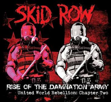 """Skid Row – """"Rise of the Damnation Army' – United World Rebellion: Chapter Two"""""""
